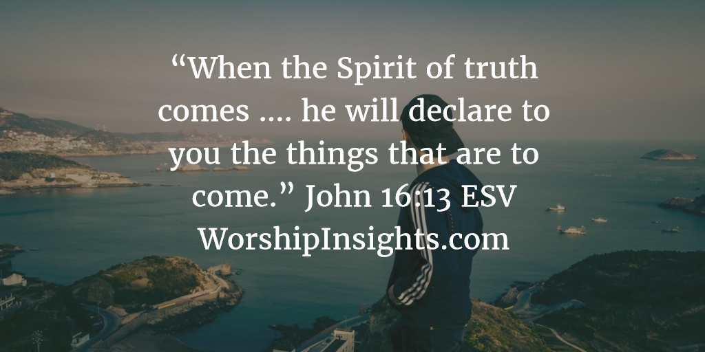 How you can know the future – Worship Insights